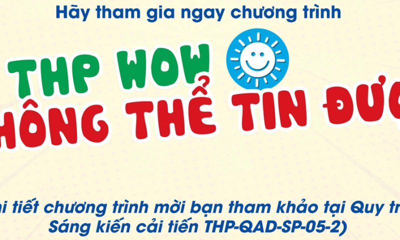 Triển khai chương trình THP WOW – KHÔNG THỂ TIN ĐƯỢC